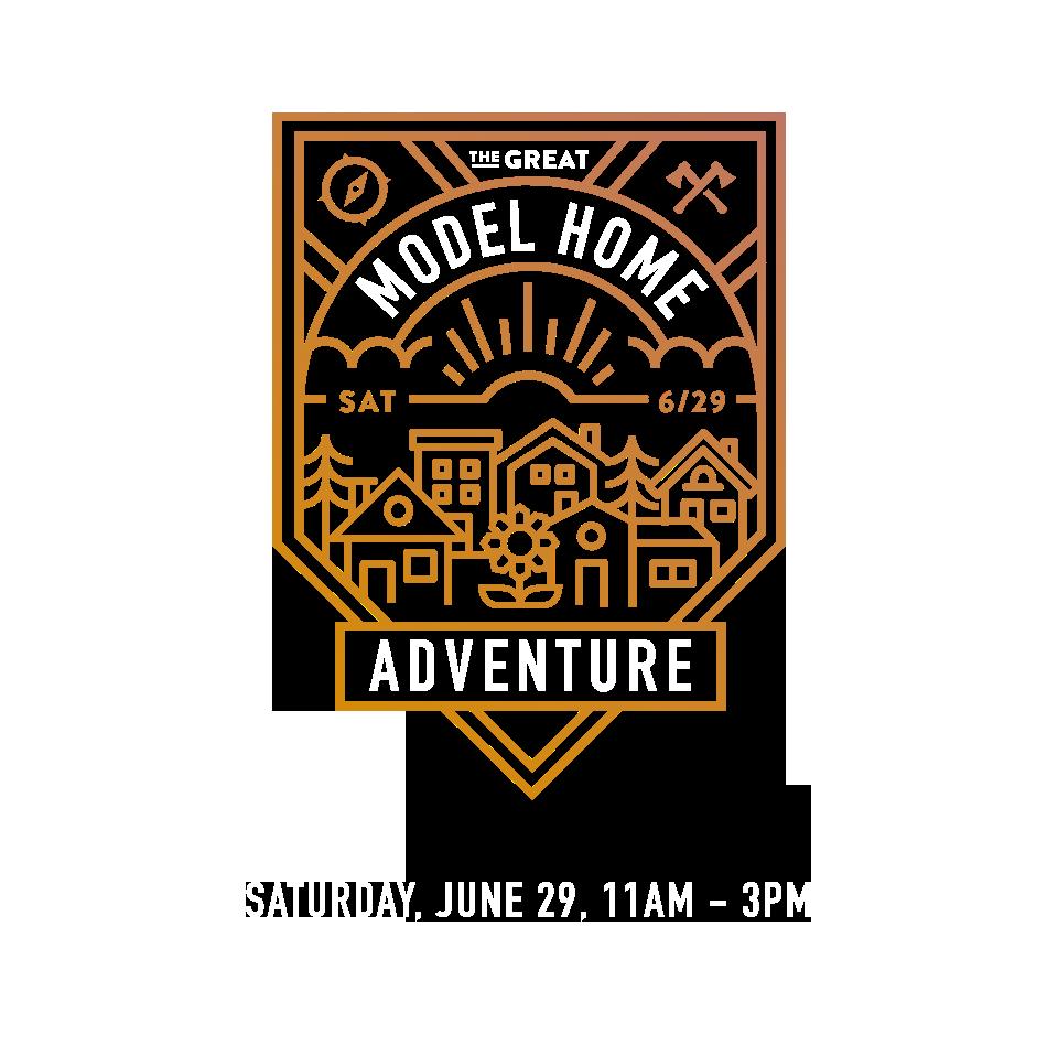 The Great Model Home Adventure - Saturday, June 29th, 11AM - 3PM